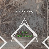 Into The Forest — Edith Piaf
