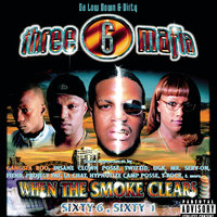 When The Smoke Clears — Three 6 Mafia