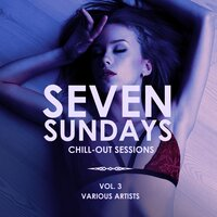 Seven Sundays (Chill Out Sessions), Vol. 3 — сборник