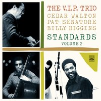 Standards Vol. 2 — Cedar Walton, Billy Higgins, Pat Senatore, The V.I.P. Trio