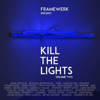Kill the Lights, Vol. 2 — Framewerk
