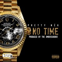 No Time — Pretty Nek
