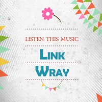Listen This Music — Link Wray