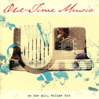 Old-Time Music On The Air, Vol. 2 — сборник