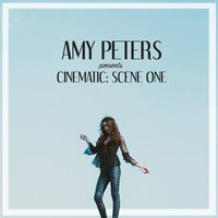 Cinematic: Scene One — Amy Peters