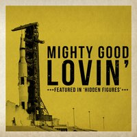 "Mighty Good Lovin' (Featured In ""Hidden Figures"") — The Miracles"