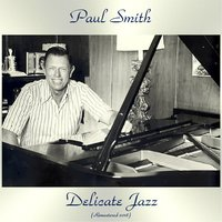 Delicate Jazz — Paul Smith