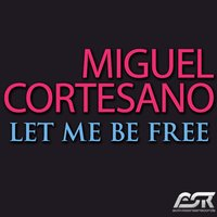 Let Me Be Free — Miguel Cortesano