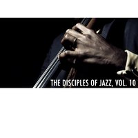 The Disciples of Jazz, Vol. 10 — Terry Gibbs, Eric Dolphy, Red Norvo, Eric Dolphy|Terry Gibbs|Red Norvo