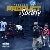 Product of Society — Alleyboidip