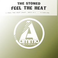 Feel the Heat — The Stoned