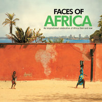 Faces of Africa: An Inspirational Celebration of Africa Then and Now — сборник