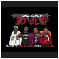 30 Clip — Project Pat, Keak Da Sneak, Kafani