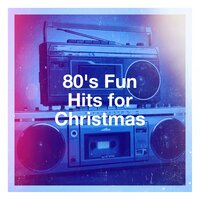 80's Fun Hits for Christmas — The Christmas Party Singers, I Love the 80s, Hits of the 80's
