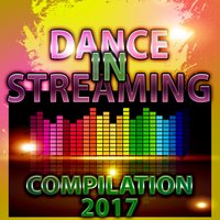Dance in Streaming Compilation 2017 — сборник