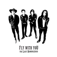 Fly With You — The Last Bandoleros
