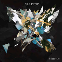 With You — Slaptop