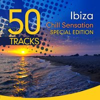 Ibiza Chill Sensation - Special Edition (50 Exclusive Tracks) — сборник