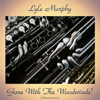Gone with the Woodwinds! — Shelly Manne, Buddy Collette, André Previn, Lyle Murphy