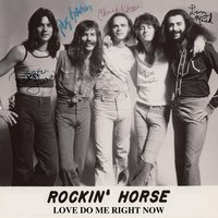 Love Do Me Right Now — Rockin' Horse