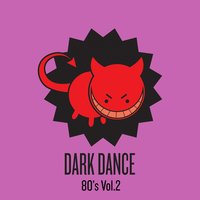 Dark Dance 80's: Vol. 2 — сборник