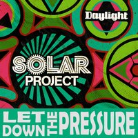 Let Down The Pressure — Solar Project