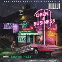 Trap Boutique ' Open 4 Business' — SHAWN PEZY