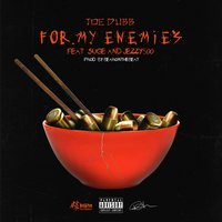 For My Enemies — Suge, Joe Dubb, Jezzy500