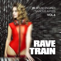 Rave Train, Vol. 6 (25 House Engines) — сборник