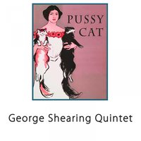 Pussy Cat — George Shearing Quintet