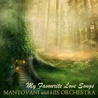 My Favourite Love Songs — Mantovani & His Orchestra