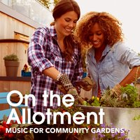 On the Allotment - Music for Community Gardens — сборник