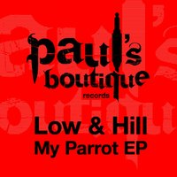 My Parrot EP — Low, Hill, Low, Hill