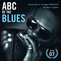 Abc of the Blues Vol. 7 — Leroy Carr & Scrapper Blackwell