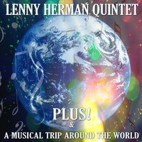Plus! / A Musical Trip Around The World — Lenny Herman Quintet