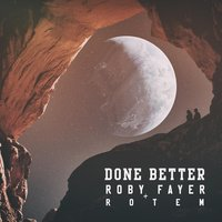 Done Better — Roby Fayer