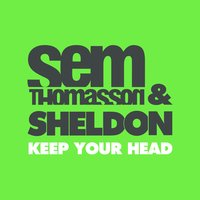 Keep Your Head — Sem Thomasson, Sheldon