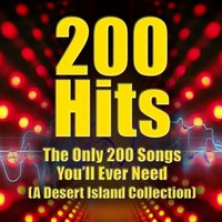 200 Hits - the Only 200 Songs You'll Ever Need — сборник