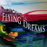 Ryche Chlanda & Flying Dreams — Flying Dreams, Ryche Chlanda & Flying Dreams, Ryche Chlanda
