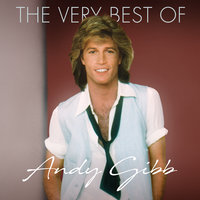 The Very Best Of — Andy Gibb
