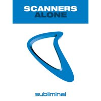 Alone — Scanners