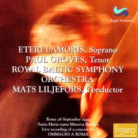 Royal Palace Music Festival (1999) — Paul Groves, Eteri Lamoris, Mats Liljefors, Eteri Lamoris, Paul Groves, Royal Baltic Symphony Orchestra, Royal Baltic Symphony Orchestra