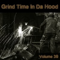 Grind Time in Da Hood, Vol. 39 — сборник