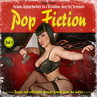 Pop Fiction (Rarest and Collectable Garage Sounds from the Sixties), Vol. 1 — сборник