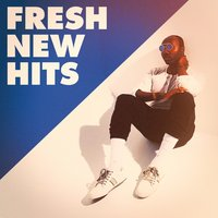 Fresh New Hits — Todays Hits