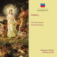 Purcell: The Fairy Queen; Songs And Arias — Anthony Lewis, Бенджамин Бриттен, Philomusica Of London, Jennifer Vyvyan, James Bowman, Charles Brett, Sir Peter Pears