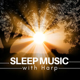 Sleep Music with Harp: Celtic Relaxation Songs for Adults & Children — Bedtime Songs Collective