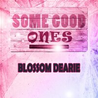 Some Good Ones — Blossom Dearie
