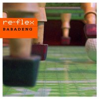 Babadeng — Re-Flex
