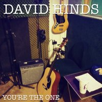 You're the One — David Hinds